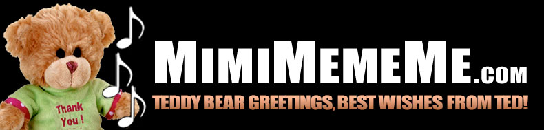 MimiMemeMe.com - Teddy Bear Greetings, Best Wishes from Ted!