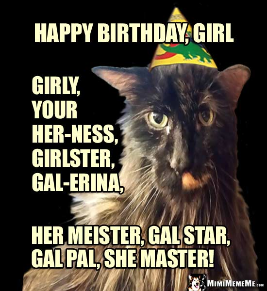 Cat in Party Hat: Happy Birthday, Girl, Girlster, gal-erina, gal star, she master!