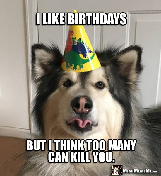 Old Birthdays Are Funny! Good Old Happy Birthday Humor