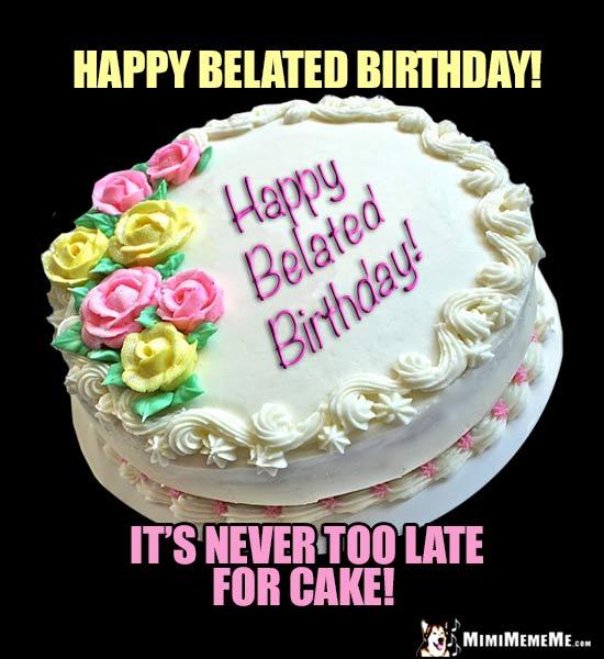 Belated Happy Birthday Jokes, Funny Late B-Day Greetings Pg 2