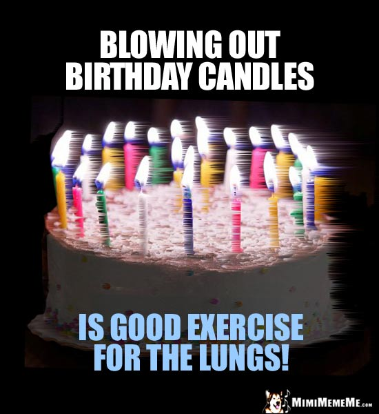 Birthday Candles Are Funny? Happy Birthday Humor, Hilarious B-Day Memes. Pg 2