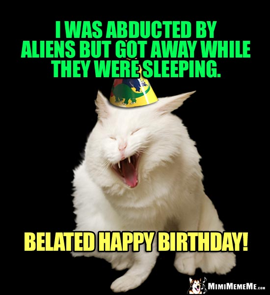 Belated Birthday Greetings Late B Day Humor Funny Happy Late Birthday Wishes Pg 9 Mimimememe