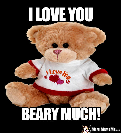 Teddy Bear in Heart T-shirt Says: I Love You Beary Much!
